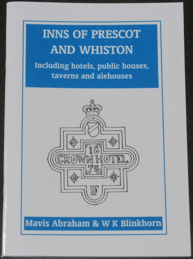 Inns of Prescot and Whiston - including hotels, public houses, taverns and alehouses, by Mavis Abraham and W.K. Blinkhorn